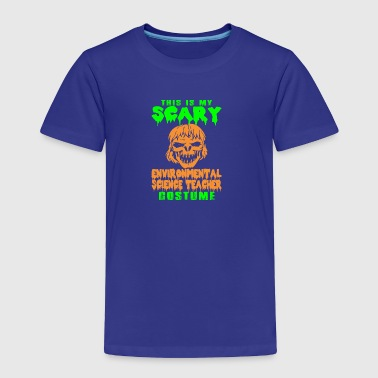 Science Teacher Costume My Scary Environmental Science Teacher Costume - Toddler Premium T-Shirt