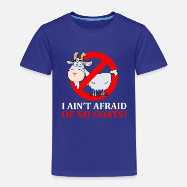 Baseball I Ain't Afraid Of No Goats - Toddler Premium T-Shirt