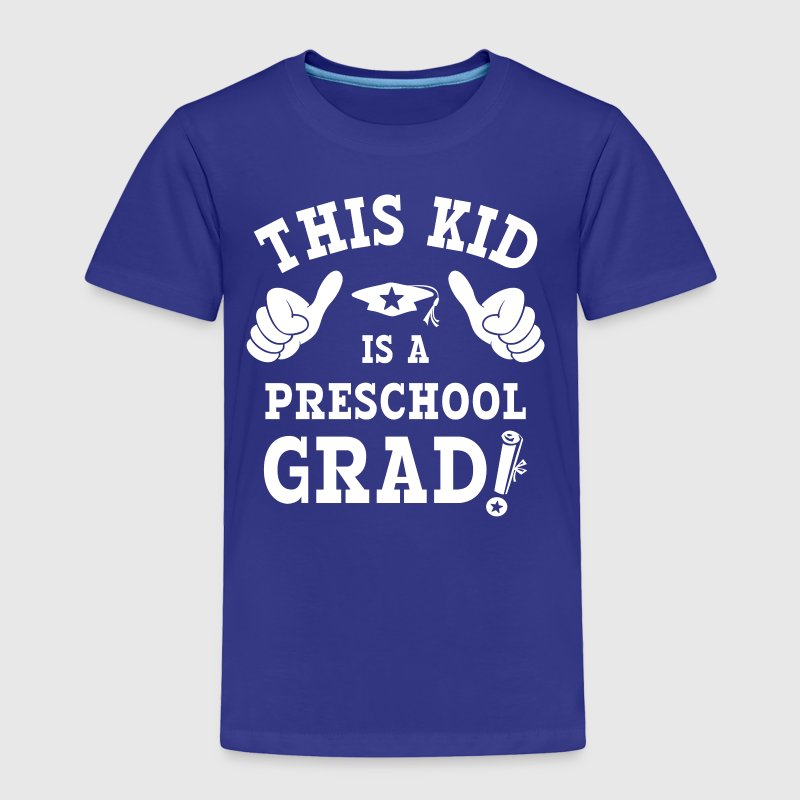 This Kid Preschool Grad WHT - Toddler Premium T-Shirt