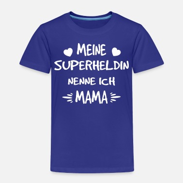 Super Mama My super hero mom knows - Toddler Premium T-Shirt