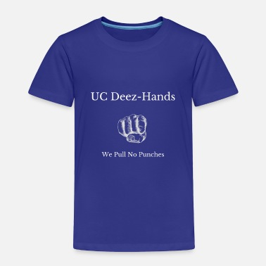 Straight Shooter UC Deez-Hands We Pull No Punches - Toddler Premium T-Shirt