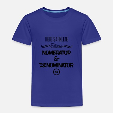 Denomination Numerator or Denominator? - Toddler Premium T-Shirt