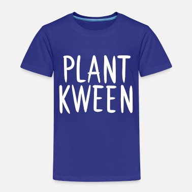 Plant Grounds Plant Kween - Toddler Premium T-Shirt