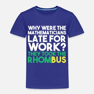 MATH HATERS STUDENTS FUNNY GIFT LATE RHOMBUS - Toddler Premium T-Shirt