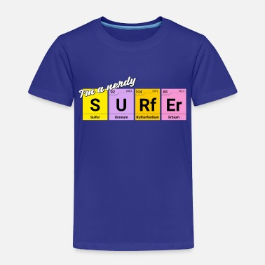 Periodic Table Of The Elements Nerdy Surfer Periodic Table Elements - Toddler Premium T-Shirt
