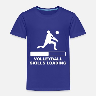 Volleyball Volleyball Skills Loading - Toddler Premium T-Shirt