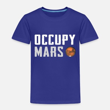 Occupy Occupy Mars - Toddler Premium T-Shirt