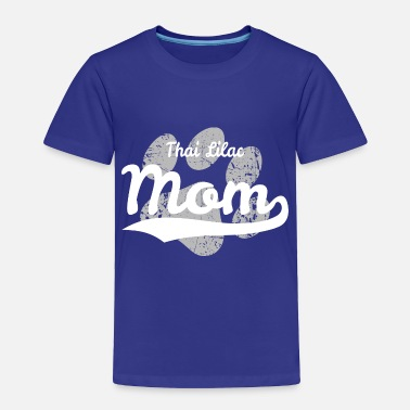 Lilac Thai Lilac Mom - Toddler Premium T-Shirt