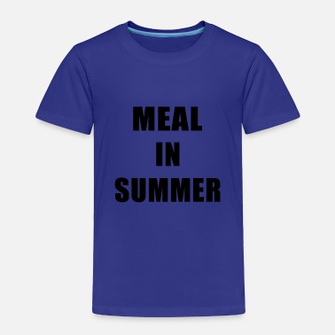Meal Meal In Summer - Toddler Premium T-Shirt