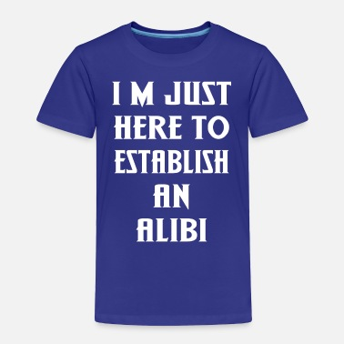 Established Establish an Alibi - Toddler Premium T-Shirt