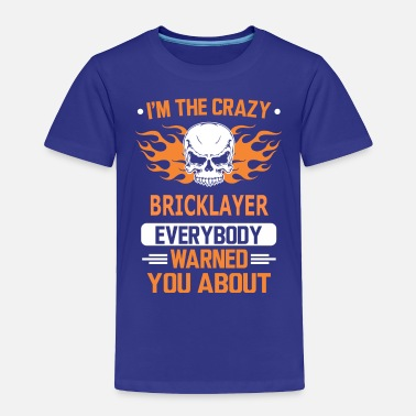 Bricklayer BRICKLAYER - Toddler Premium T-Shirt