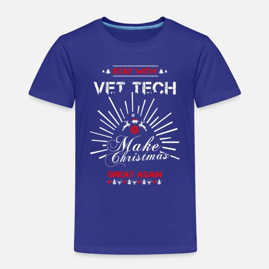 Love Baby Clothing - Vet tech - stay with vet tech make christmas - Toddler Premium T-Shirt royal blue