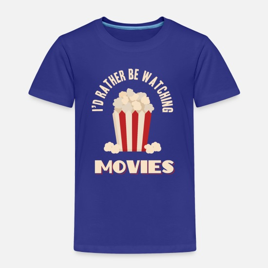 Popcorn Baby Clothing - id rather be watching movies popcorn shirt gift - Toddler Premium T-Shirt royal blue