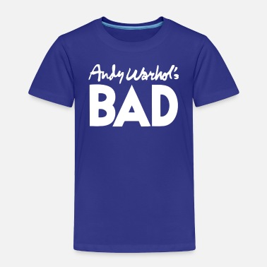 Warhol Andy Warhol s BAD - Toddler Premium T-Shirt
