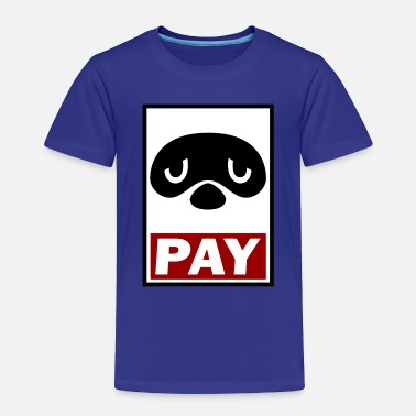 Pay PAY - Toddler Premium T-Shirt