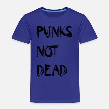 Punks Not Dead Punks not dead - Toddler Premium T-Shirt