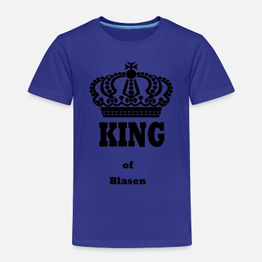 Blasen KING of Blasen kings queen crown funny saying - Toddler Premium T-Shirt