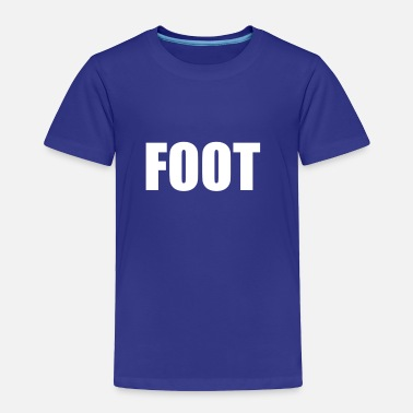 Foot FOOT - Toddler Premium T-Shirt