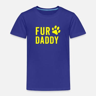 Fur Fur daddy - Toddler Premium T-Shirt