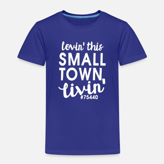 Birthday Baby Clothing - Lovin Small Town Livin - Toddler Premium T-Shirt royal blue