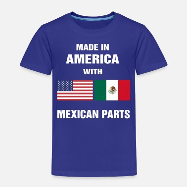America Made in America with Mexican parts shirt - Toddler Premium T-Shirt