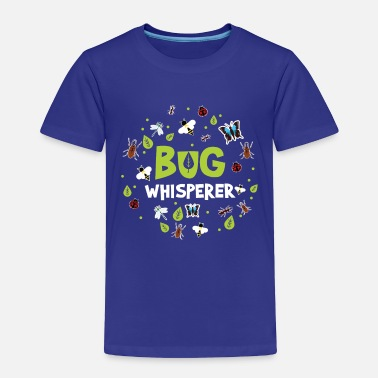 Insect Bug Whisperer Insect Lover Entomology - Toddler Premium T-Shirt