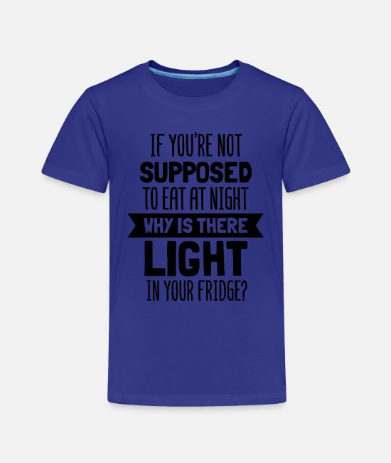 Quote T-Shirts - Funny Diet - Toddler Premium T-Shirt royal blue