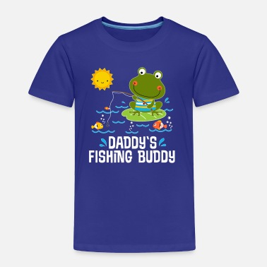 Buddy Daddys Fishing Buddy - Toddler Premium T-Shirt