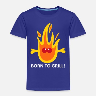 Born To Grill Born to Grill - Toddler Premium T-Shirt