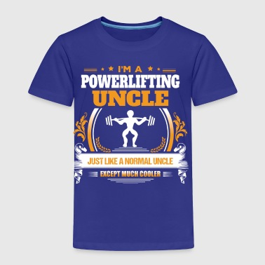 Powerlifting Uncle Shirt Gift Idea - Toddler Premium T-Shirt