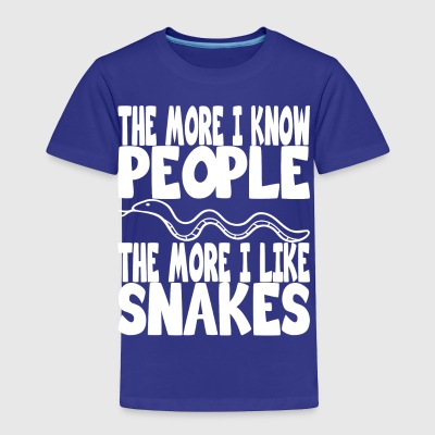 the more i know people the more i like snakes - Toddler Premium T-Shirt