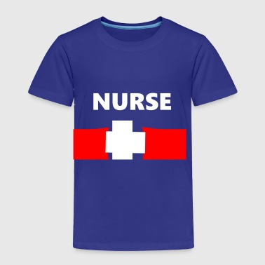 NURSE - Toddler Premium T-Shirt
