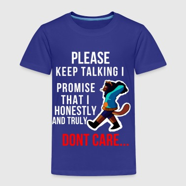 I Don't Care - Toddler Premium T-Shirt