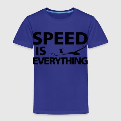 speed is everything glider pilot soaring - Toddler Premium T-Shirt