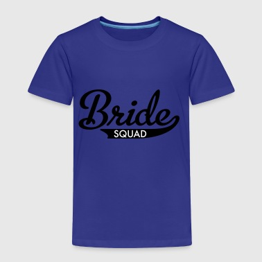 bride squad - Toddler Premium T-Shirt