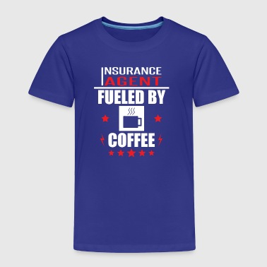 Insurance Agent Fueled By Coffee - Toddler Premium T-Shirt