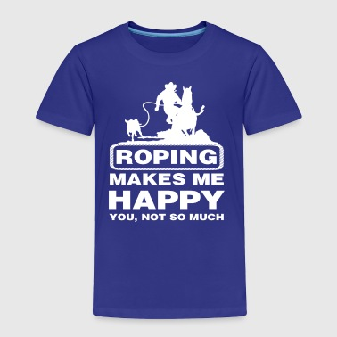 Roping Makes Me Happy Shirt - Toddler Premium T-Shirt