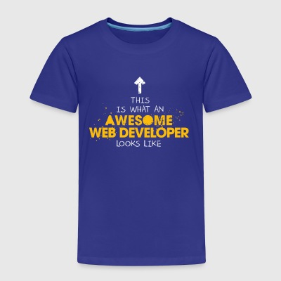 An Awesome Web Developer Looks Like - Toddler Premium T-Shirt