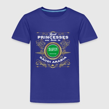PRINZESSIN PRINCESS QUEEN BORN SAUDI ARABIA - Toddler Premium T-Shirt