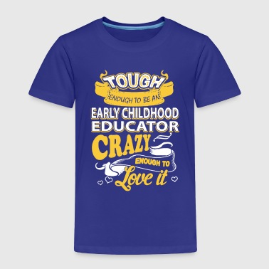 Early Childhood Educator Shirt - Toddler Premium T-Shirt