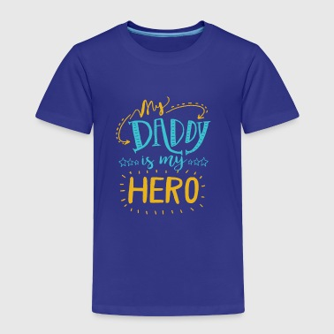 my dad is my hero t-shirt - Toddler Premium T-Shirt
