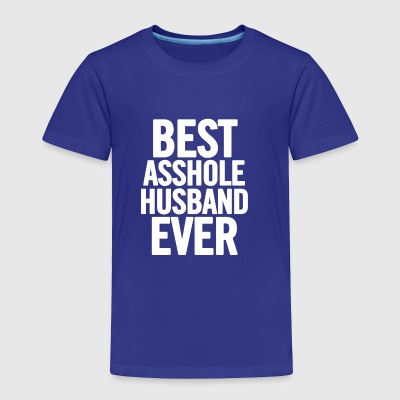 Best Asshole Husband Ever White - Toddler Premium T-Shirt