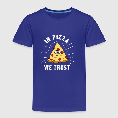 in pizza we trust illumiati pyramide humor food ea - Toddler Premium T-Shirt