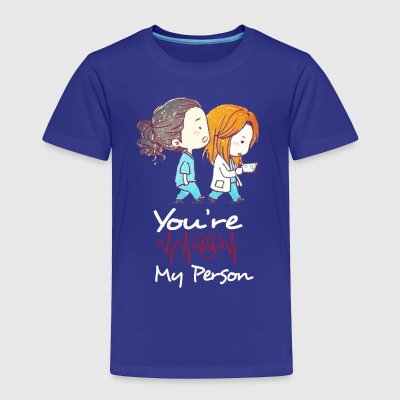 YOU ARE MY PERSON - Toddler Premium T-Shirt
