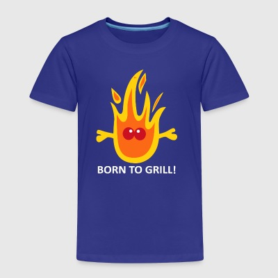 Born to Grill - Toddler Premium T-Shirt