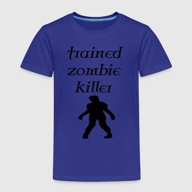 trained zombie - Toddler Premium T-Shirt