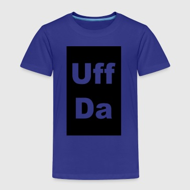 uff da - Toddler Premium T-Shirt