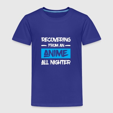 Recovering From An Anime All Nighter - Toddler Premium T-Shirt