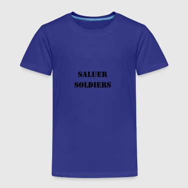 Salute to our soldiers - Toddler Premium T-Shirt