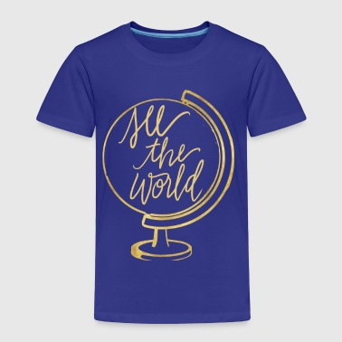 See The World - Toddler Premium T-Shirt
